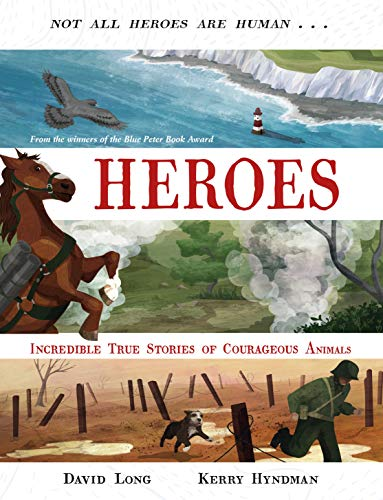 Heroes: Incredible true stories of courageous animals from Faber & Faber