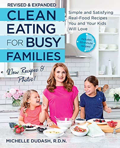 Clean Eating for Busy Families, revised and expanded: Simple and Satisfying Real-Food Recipes You and Your Kids Will Love from Fair Winds Press