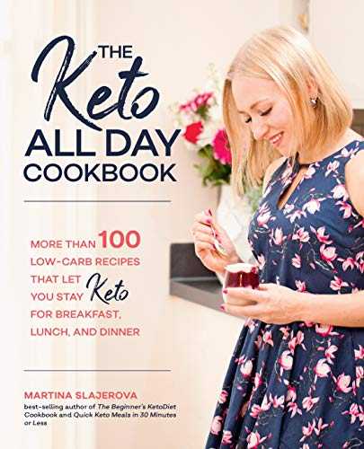 The Keto All Day Cookbook: More Than 100 Low-Carb Recipes That Let You Stay Keto for Breakfast, Lunch, and Dinner from Fair Winds Press