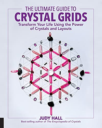 The Ultimate Guide to Crystal Grids: Transform Your Life Using the Power of Crystals and Layouts from Fair Winds Press