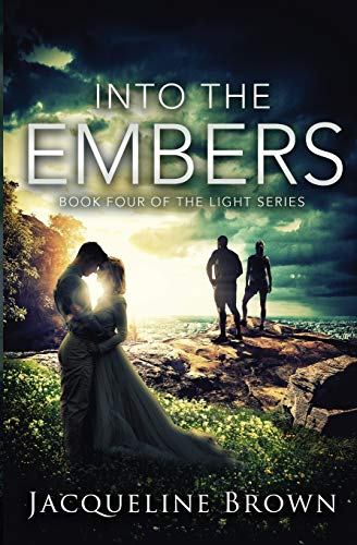 Into the Embers (The Light) from Falling Dusk Publishing