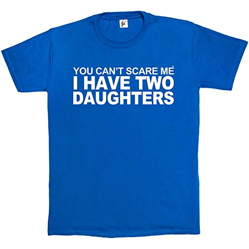 Fancy A Snuggle You Can't Scare Me I Have 2 Daughters Mens T-Shirt XX-Large Royal Blue from Fancy A Snuggle