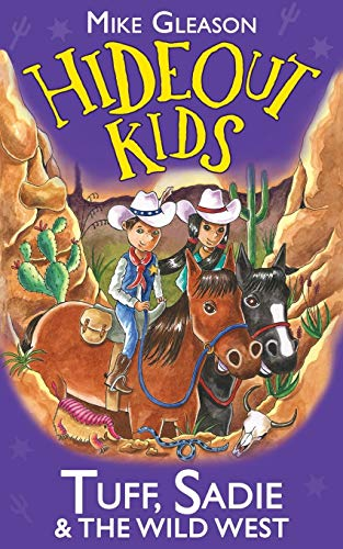 Tuff, Sadie & the Wild West: Book 1 (Hideout Kids) from Farm Street Publishing