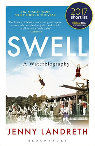 Swell: A Waterbiography The Sunday Times SPORT BOOK OF THE YEAR 2017 from Bloomsbury Sport