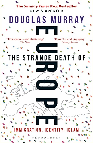 The Strange Death of Europe: Immigration, Identity, Islam from Bloomsbury Continuum