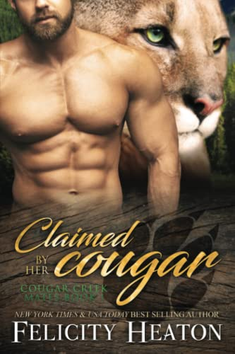 Claimed by her Cougar: Cougar Creek Mates Shifter Romance Series from Felicity Heaton