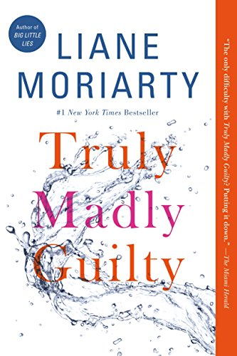 Truly Madly Guilty from Flatiron Books