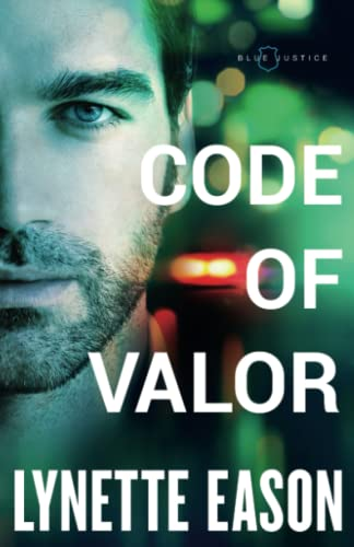 Code of Valor (Blue Justice) from Revell, a Division of Baker Publishing Group