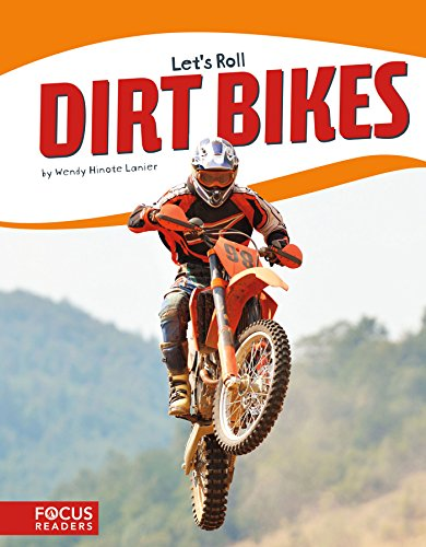 Dirt Bikes (Focus Readers: Let's Roll: Beacon Level) from North Star Editions Inc