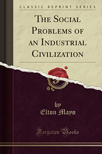 The Social Problems of an Industrial Civilization from Forgotten Books