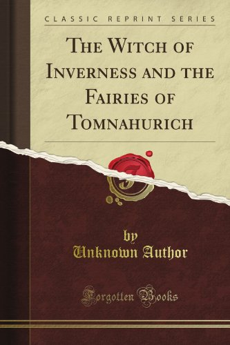 The Witch of Inverness and the Fairies of Tomnahurich (Classic Reprint) from Forgotten Books
