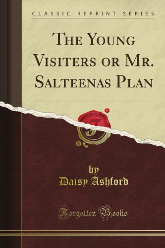 The Young Visiters or Mr. Salteena's Plan (Classic Reprint) from Forgotten Books
