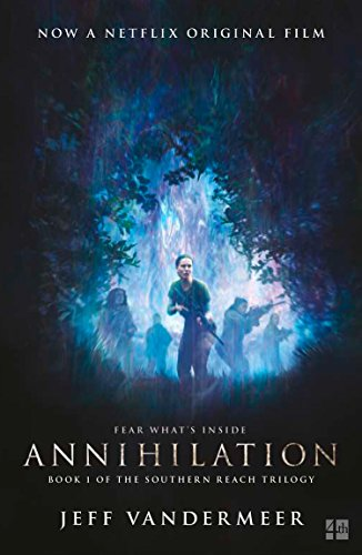 Annihilation: The thrilling book behind the most anticipated film of 2018 (Southern Reach Trilogy 1) from Fourth Estate