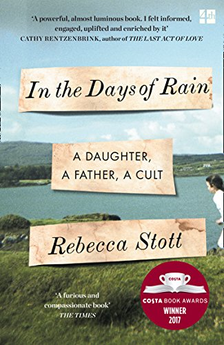 In the Days of Rain: Winner of The 2017 Costa Biography Award from Fourth Estate