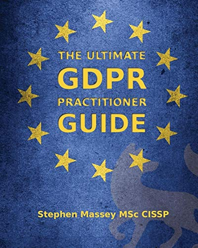 The Ultimate GDPR Practitioner Guide: Demystifying Privacy & Data Protection from Fox Red Risk