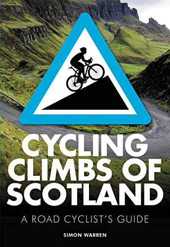 Cycling Climbs of Scotland (British Climbing Guides) from Frances Lincoln Publishers Ltd