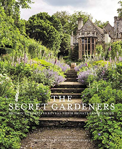 Secret Gardeners: Britain's Creatives Reveal Their Private Sanctuaries from Frances Lincoln Publishers Ltd