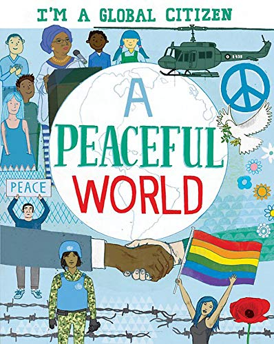 A Peaceful World (I'm a Global Citizen) from Franklin Watts