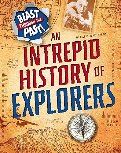 An Intrepid History of Explorers (Blast Through the Past) from Franklin Watts