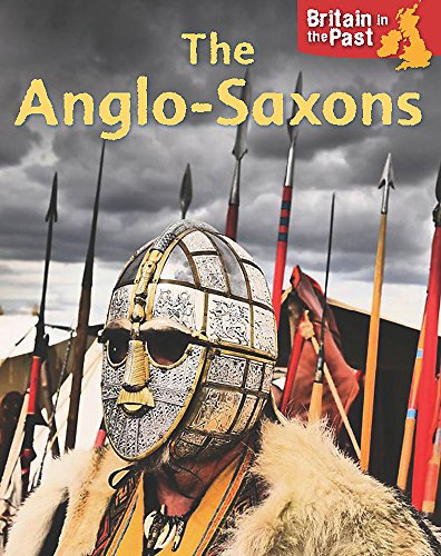 Anglo-Saxons (Britain in the Past) from Franklin Watts