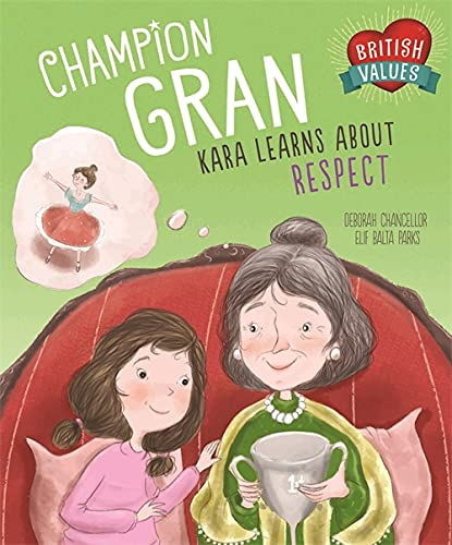 Champion Gran: Kara Learns About Respect (British Values) from Franklin Watts