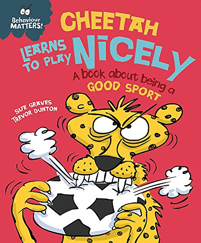 Cheetah Learns to Play Nicely - A book about being a good sport (Behaviour Matters) from Franklin Watts