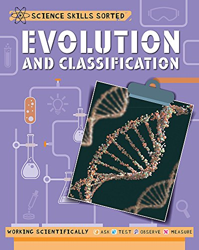 Evolution and Classification (Science Skills Sorted!) from Franklin Watts