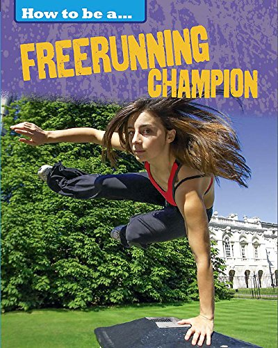 How to be a... Freerunning Champion from Franklin Watts