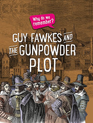 Guy Fawkes and the Gunpowder Plot (Why do we remember?) from Franklin Watts