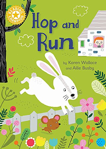 Hop and Run: Independent Reading Yellow 3 (Reading Champion) from Franklin Watts