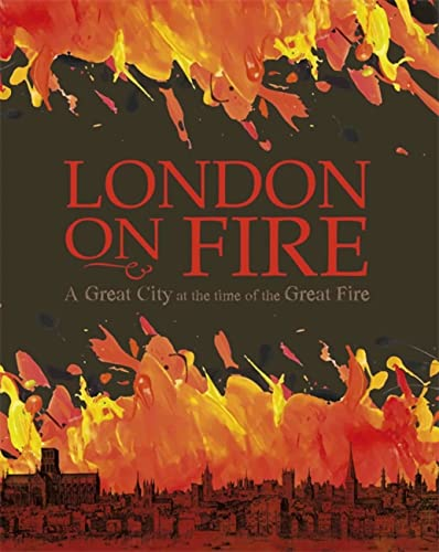 London on Fire: A Great City at the time of the Great Fire from Franklin Watts