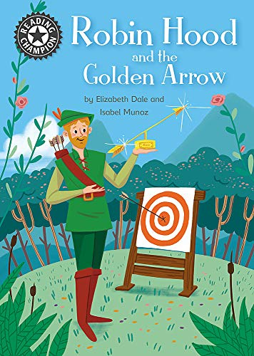Robin Hood and the Golden Arrow: Independent Reading 14 (Reading Champion) from Franklin Watts