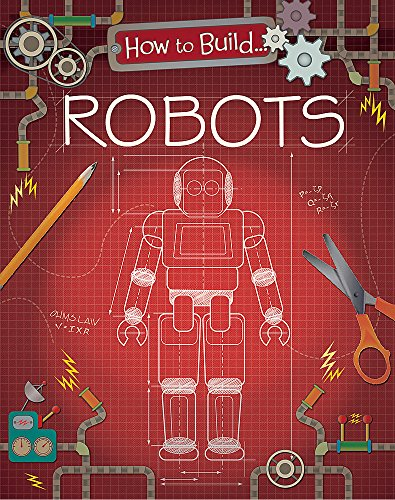 How to Build... Robots from Franklin Watts