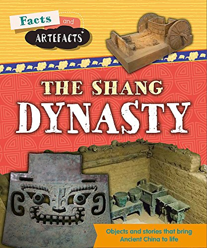 Shang Dynasty (Facts and Artefacts) from Franklin Watts