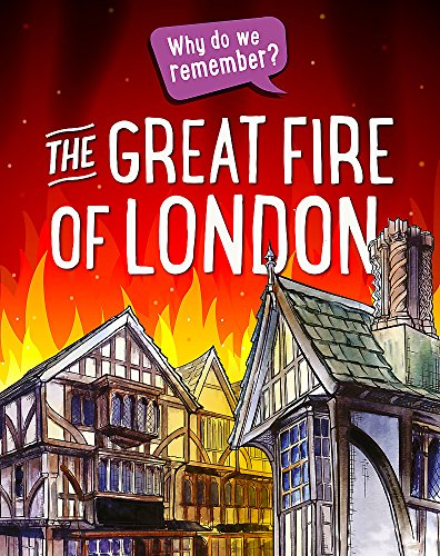 The Great Fire of London (Why do we remember?) from Franklin Watts
