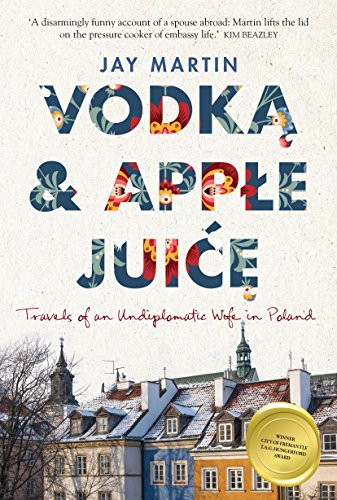Vodka and Apple Juice: Travels of an Undiplomatic Wife in Poland from Fremantle Press