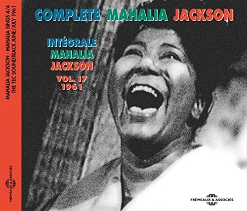 Complete Mahalia Jackson Vol. 17 - 1961 from Fremeaux