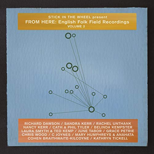 Present From Here: English Folk Field Recordings Volume 2 from FROM HERE RECORDS