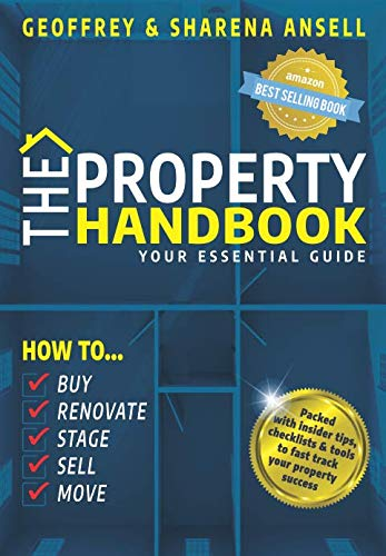 The Property Handbook: Your Essential Guide - How To Buy, Renovate, Stage, Sell and Move from G & S Ansell Publishing
