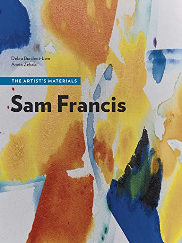 Sam Francis - The Artist's Materials from Getty Publications