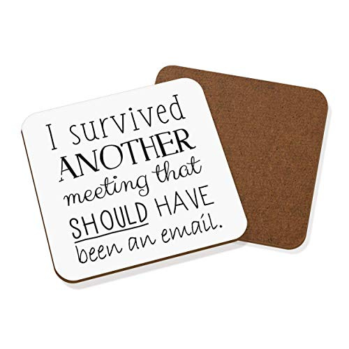 I Survived Another Meeting That Should Have Been an Email Coaster Drinks Mat from Gift Base