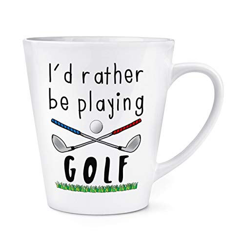 I'd Rather Be Playing Golf 12oz Latte Mug Cup from Gift Base