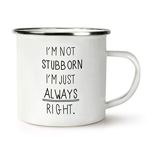 I'm Not Stubborn I'm Just Always Right Retro Enamel Mug Cup from Gift Base