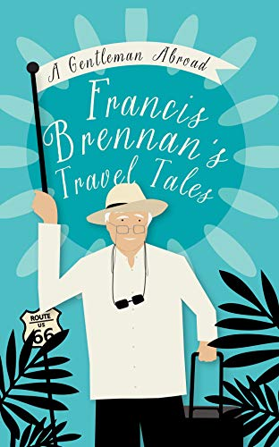 A Gentleman Abroad: Francis Brennan's Travel Tales from Gill Books