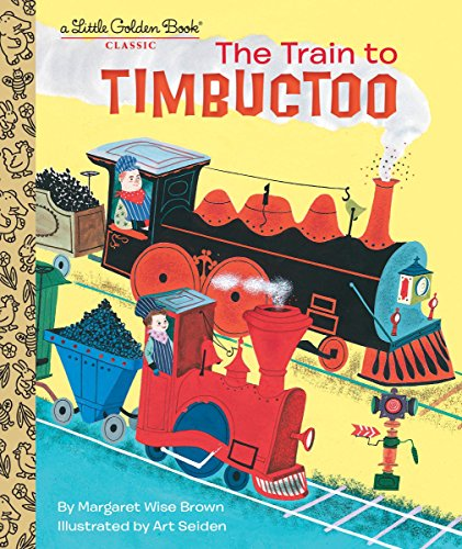 The Train to Timbuctoo (Little Golden Books) from Rh Childrens Books