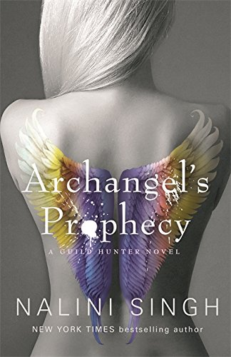Archangel's Prophecy: Guild Hunter Book 11 (The Guild Hunter Series) from Gollancz