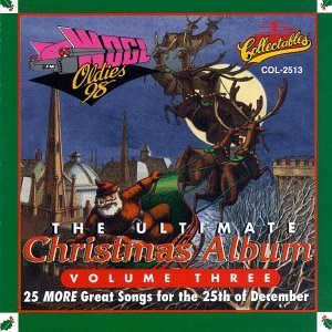WOGL Oldies 98.1FM - Ultimate Christmas Album, Volume 3 from Gotham
