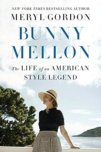 Bunny Mellon: The Life of an American Style Legend from Grand Central Publishing