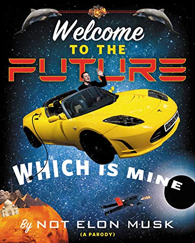 Welcome to the Future Which Is Mine from Grand Central Publishing
