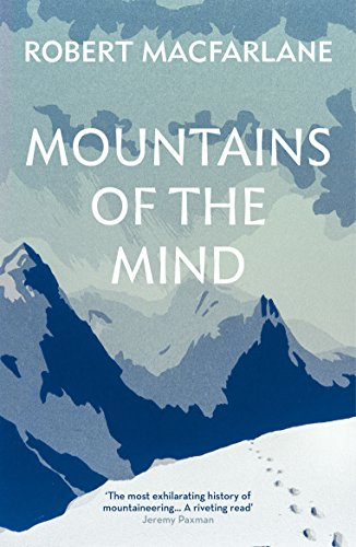Mountains Of The Mind: A History Of A Fascination from Granta Books